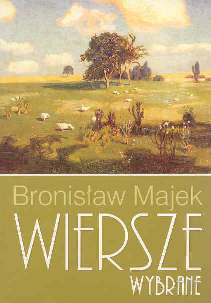 Majek Bronisław Wiersze Wybrane