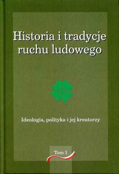 Historia i tradycje ruchu ludowego T. 1